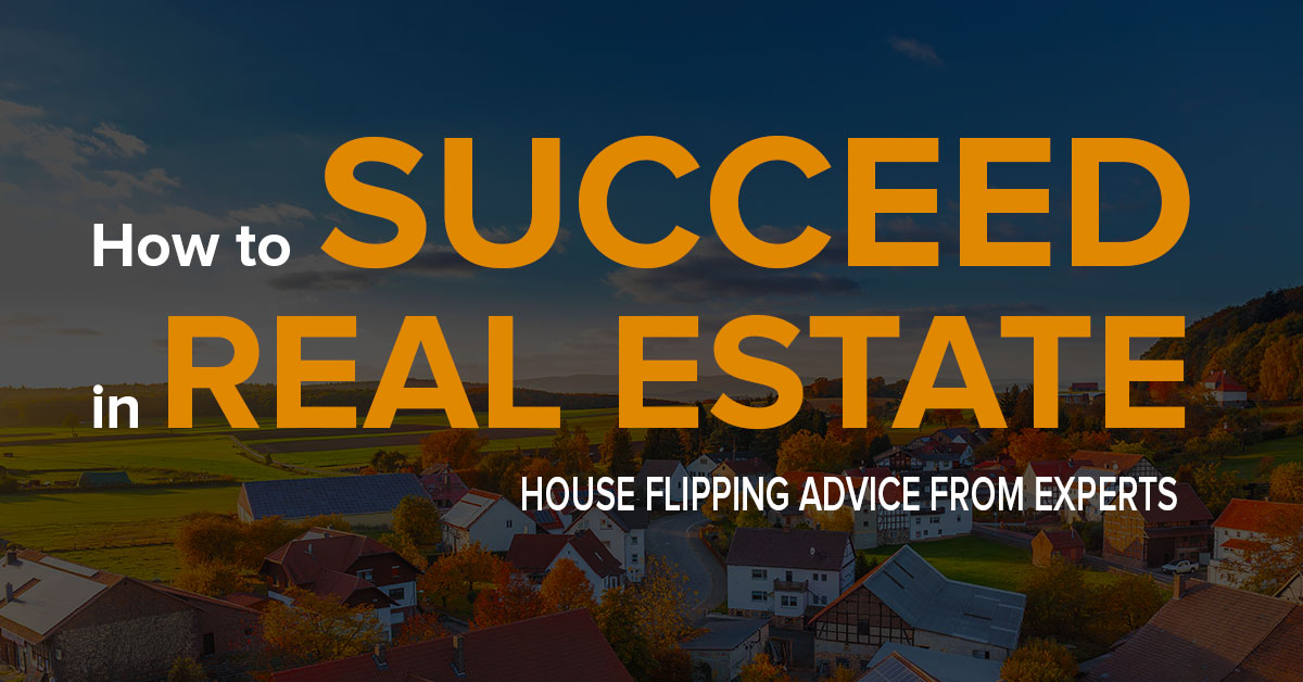 Advice from the fix and flip experts
