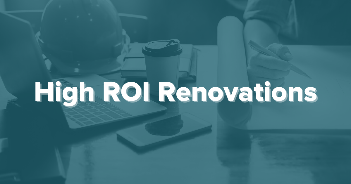high ROI renovations for fix and flips